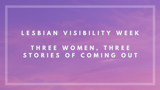 Mature lesbian org Lesbian Visibility Week Three Women Three Stories Of Coming Out Rainbow Project